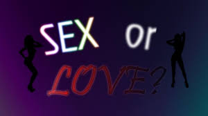 Sex or love